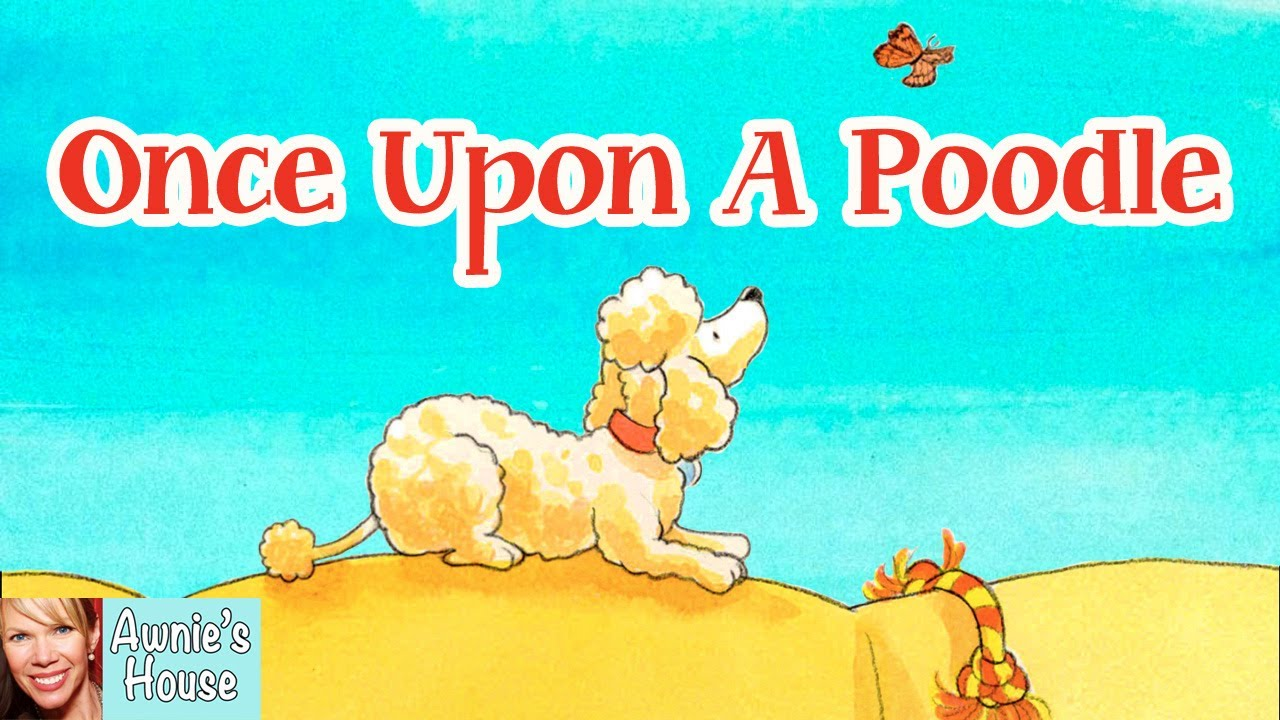 🐩 Kids Book Read Aloud: ONCE UPON A POODLE by Chrysa Smith and Pat Achilles