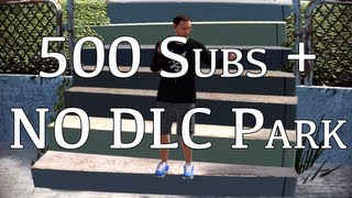 500 SUBS THANK YOU + NO DLC PARK (w/Download)