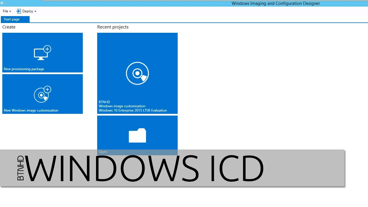 How To Build and Deploy an Image for Windows 10 on Windows Imaging and  Configuration Designer [ICD]