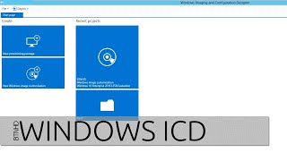 how To Build and Deploy an Image for Windows 10 on Windows Imaging and Configuration Designer ICD