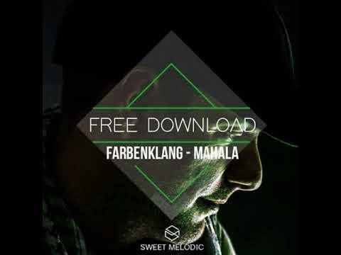 FREE DOWNLOAD : Farbenklang - Mahala (Original Mix)