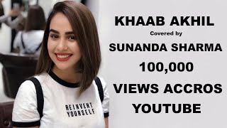Khaab ( Female version ) | Sunanda Sharma | Akhil | New hindi songs 2018 |