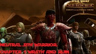 SWTOR KOTET Neutral  Sith Warrior Chapter 1 Wrath and Ruin
