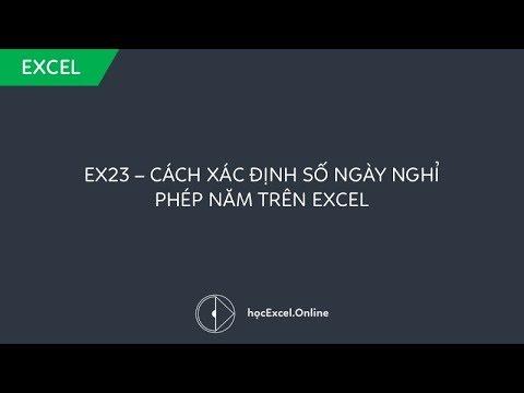 EX23 Cách xác định số ngày nghỉ phép năm trên Excel