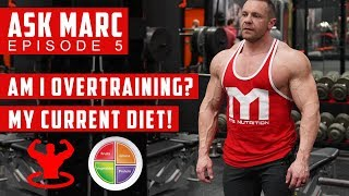 Ask Marc #5 - My Current Diet, Am I Overtraining and MORE!