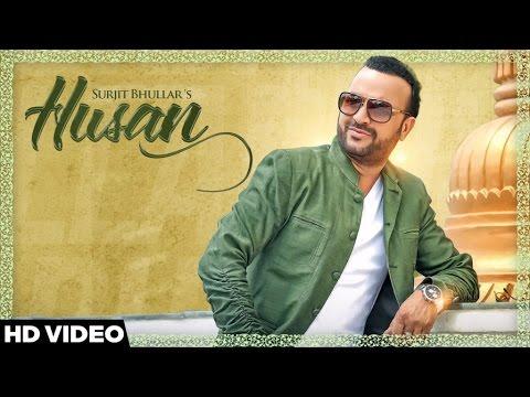 Husan | ( Full HD)  | Surjit Bhullar |  New Punjabi Songs 2016 | Latest Punjabi Songs 2016