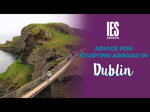 DUBLIN | Study Abroad | Student Advice for Studying Abroad in Dublin
