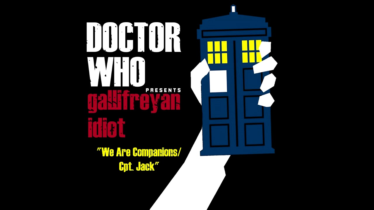 We Are Companions/Cpt. Jack (Track Five) [Doctor Who x Green Day PARODY]