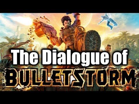 The Dialogue of Bulletstorm