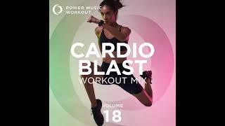 Cardio Blast Workout Mix Vol. 18 by Power Music Workout (132-150 BPM)