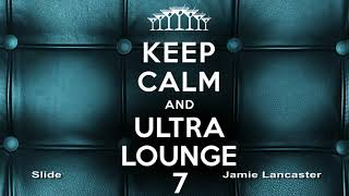 Keep Calm and Ultra Lounge Vol. 7 - Extended Full Album