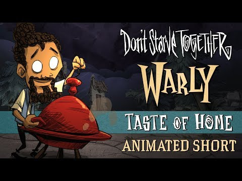 Don't Starve Together: Taste Of Home [Warly Animated Short]