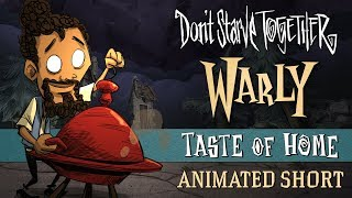 Don't Starve Together Taste of Home [Warly Animated Short]