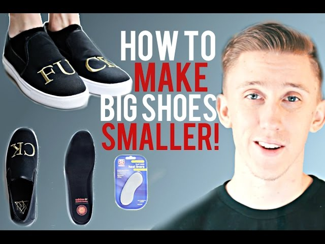 How To Make Big Shoes Fit Smaller