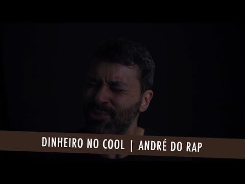 DINHEIRO NO COOL | ANDRÉ DO RAP