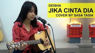JIKA CINTA DIA - GEISHA COVER BY SASA TASIA