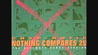 Chyp-Notic - Nothing Compares 2 U (Ultimate Dance Version Remix)