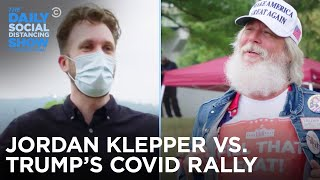 Trump's COVID Rally - Jordan Klepper Fingers The Pulse | The Daily Social Distancing Show