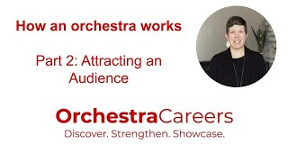 How an Orchestra Works, Part 2: Attracting an audience