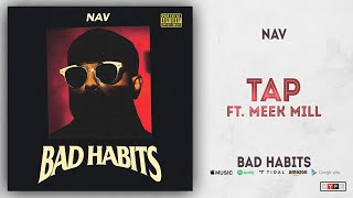 NAV - Tap Ft. Meek Mill (Bad Habits)