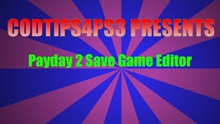Repeat youtube video PAYDAY 2 SAVE EDITOR (PS3)