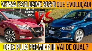 Versa Exclusive 1.6 CVT 2021 Topo de Linha vs Onix Plus Premier II 2021! Que Evolução! Vai de Qual?