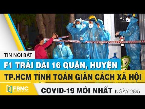 Tin tức Covid-19 mới nhất hôm nay 28/5   Dich Virus Corona Việt Nam hôm nay   FBNC