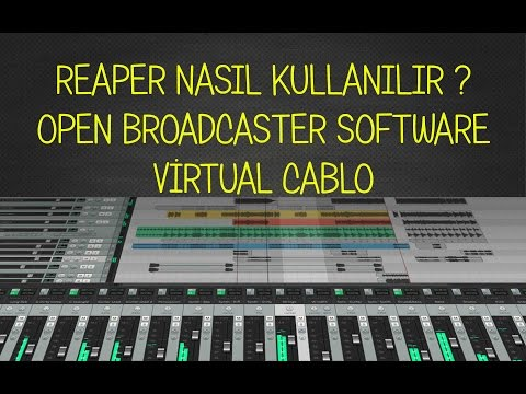 Reaper Kullanımı  -  OPEN BROADCASTER SOFTWARE - VİRTUAL CABLO - TEMİZ SES