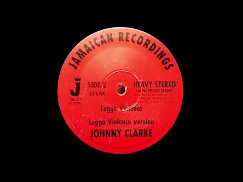 JOHNNY CLARKE - Leggo Violence (1979) Jamaican Recordings