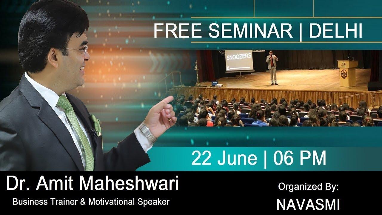FREE Business Motivational Seminar in DELHI 22 June by Dr  Amit maheshwari