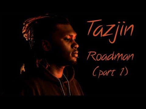 Tazjin- Roadman