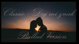 Classic - Daj mi znak Paulina Włodarczyk (Ballad Cover)
