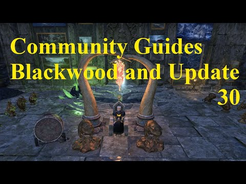 ESO Community Guides! Blackwood and Update 30! |