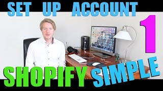 Set Up Shopify Store With Simple Theme Tutorial (Part 1) - Shopify 14 Day Free Trial 2018