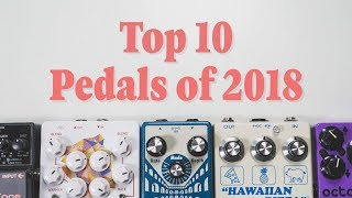 Top 10 Pedals of 2018