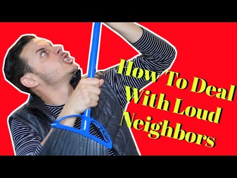 How To Deal With Loud Neighbors