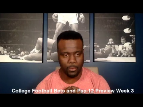 College Football Bets and Pac-12 Preview Week 3