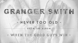 Granger Smith - Never Too Old (Official Audio)