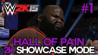 "WWE 2K15 - 2K Showcase - ""HALL OF PAIN"" Walkthrough Part 1 [WWE 2K15 Showcase Mode DLC Ep 1]"