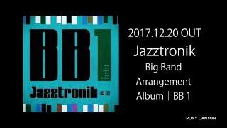 Jazztronik-『Spotlight』MV Short Ver./Big Band Arrangement Album「BB1」 thumbnail