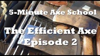 5-Min Axe School: The Efficient Axe Ep2