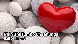 Phir Bhi Tumko Chaahunga (Half Girlfriend) Piano Instrumental
