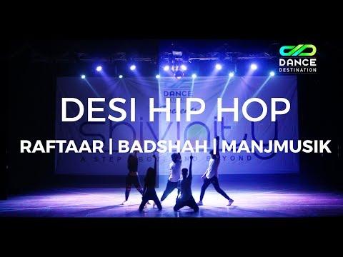 Desi HipHop   Raftaar   badshah   ManjMusik   Darrshan Mehta   Dance Destination