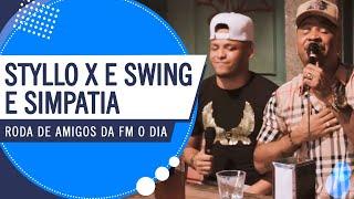 Styllo X e Swing e Simpatia na Roda de Amigos da FM O Dia