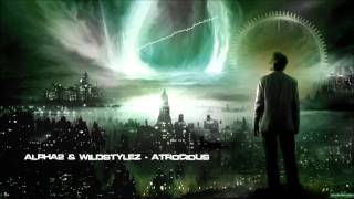 Alpha2 & Wildstylez - Atrocious [HQ Original]