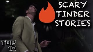 Top 10 Scary Tinder Stories