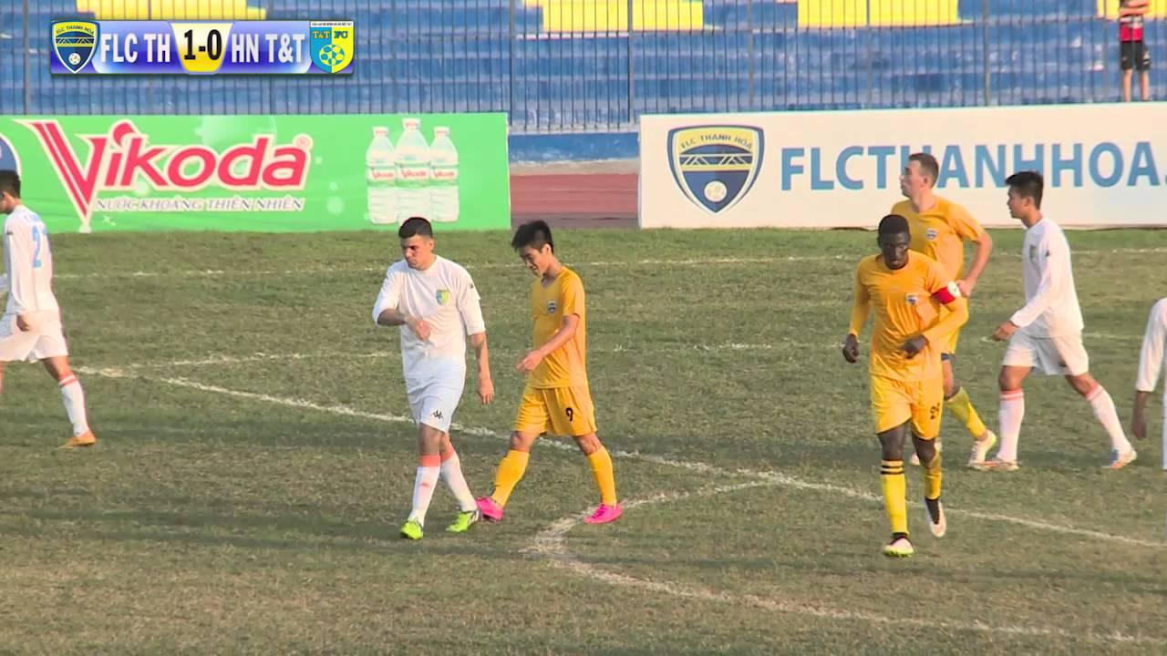 [Highlight] FLC Thanh Hóa – Hà Nội T&T ( Giải bóng đá FLC Thanh Hóa 2016)