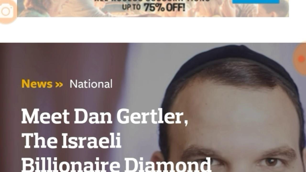Follow the MONEY: GLENCORE & DAN GERTLER ISRAELI BILLIONAIRE DIAMOND KING