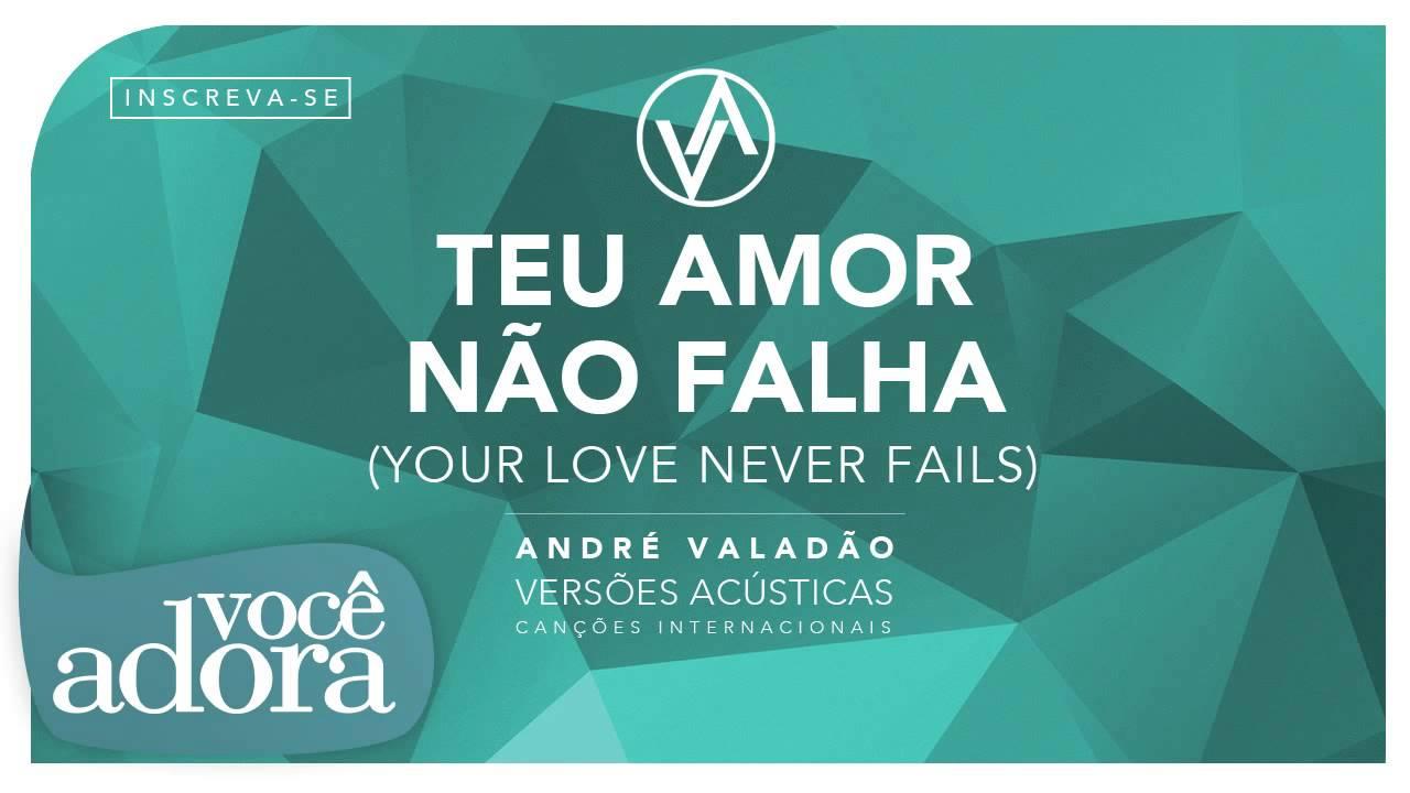 Andre Valadao Teu Amor Nao Falha Album Versoes Acusticas