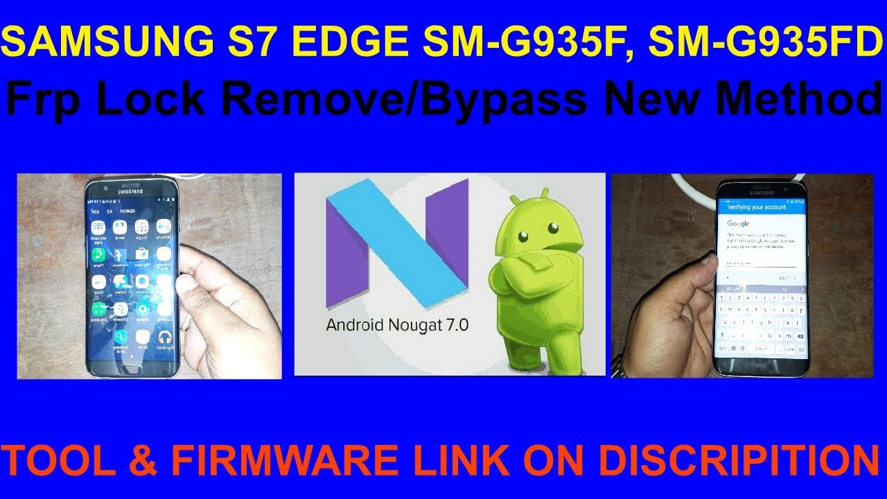 SAMSUNG S7 EDGE SM-G935F, SM-G935FD Frp Lock Remove/Bypass Nougat V7 0 by  GSM Solution